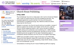 Church House Publishing - The Archbishops' Council is in discussion with Hymns Ancient & Modern with a view to outsourcing the Council's publishing services...