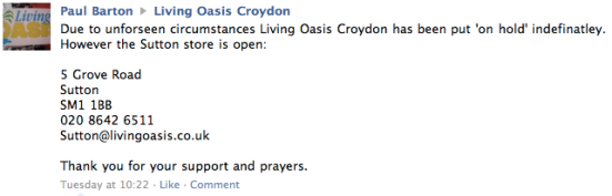 "Living Oasis, Croydon: ""Due to unforseen circumstances Living Oasis Croydon has been put 'on hold' indefinatley."" [sic]"