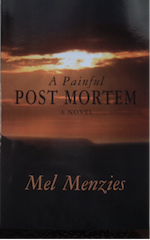A Painful Post-Mortem: A Novel by Mel Menzies