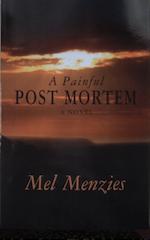 A Painful Post-Mortem: A Novel by Mel Menzies