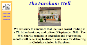 """We are sorry to announce that the Well ceased trading as a Christian bookshop and café on 3 September 2010..."""
