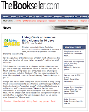 The Bookseller, 04/07/2011: Living Oasis announces third closure in 10 days