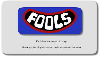 Fools has now ceased trading...