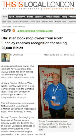 This is Local London, 2/6/2013: Christian bookshop owner from North Finchley receives recognition for selling 20,000 Bibles