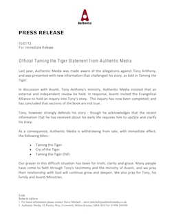 Authentic Media Press Release, 15 July 2013: Official Taming the Tiger Statement from Authentic Media (pdf, 139kb)