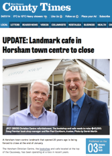 West Sussex County Times, 3/1/2014: UPDATE: Landmark cafe in Horsham town centre to close