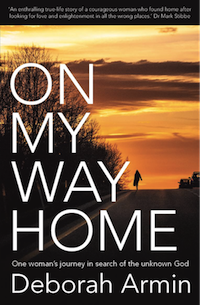 On My Way Home: One woman's journey in search of the unknown God